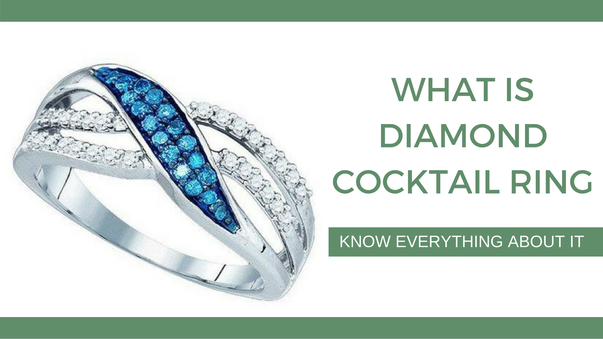 What is Diamond Cocktail Ring - Know Everything About it | Dazzling Rock