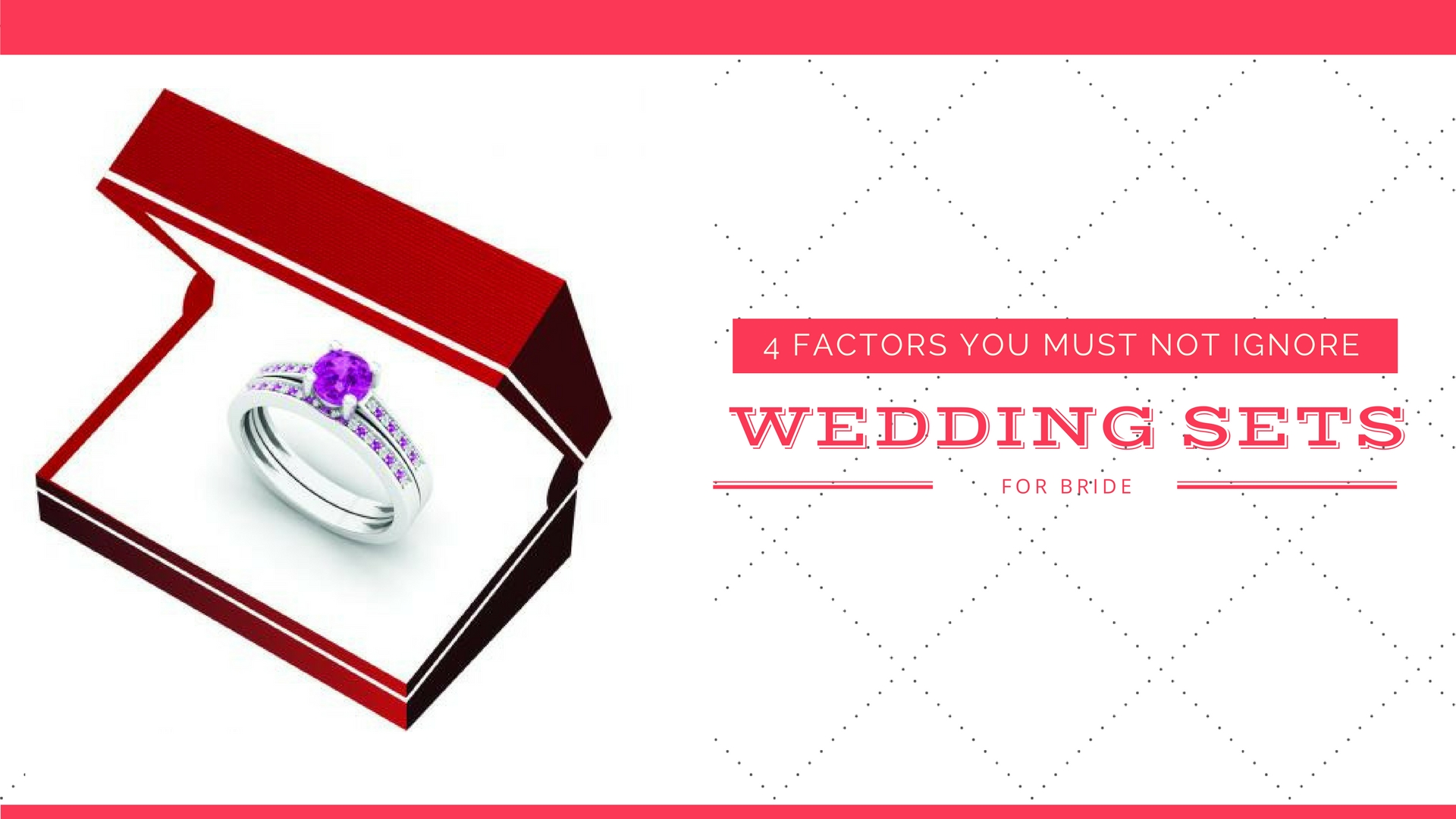 4 Factors You Must Not Ignore When Buying Wedding Ring Sets - Dazzling Rock