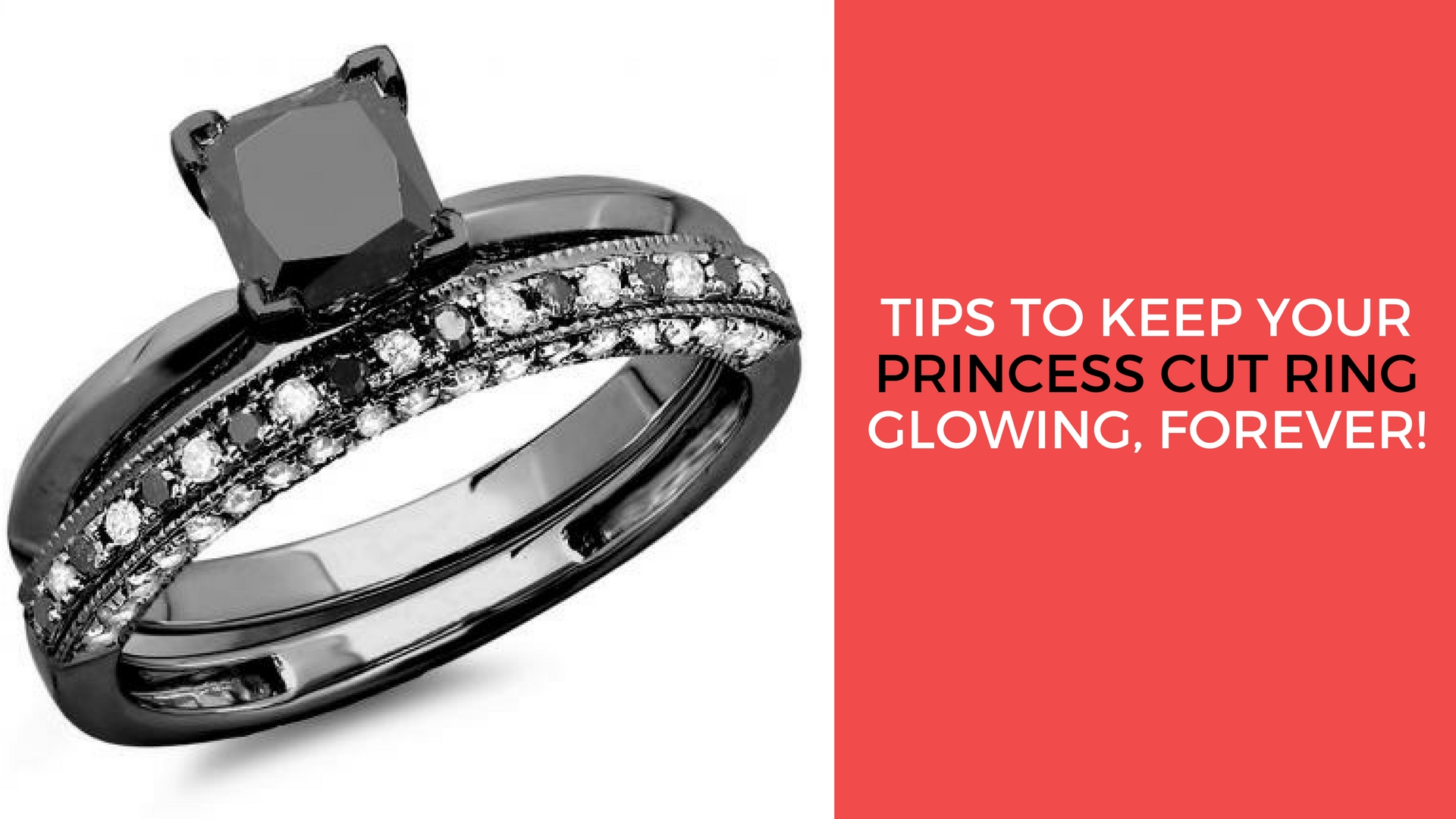 Tips To Keep Your Princess Cut Ring Glowing, Forever