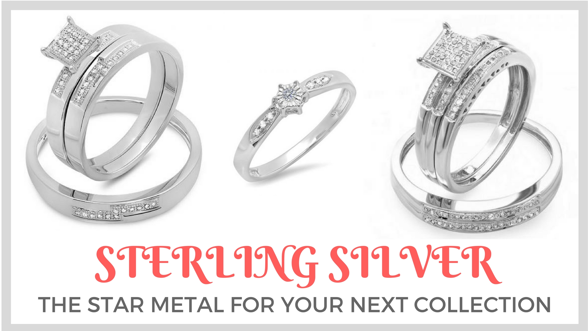 Sterling Silver - Choose the Star Metal For Your Next Collection