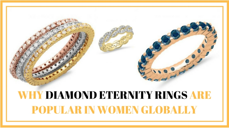 Why Diamond Eternity Rings Are So Popular in Women Globally - dazzling rock
